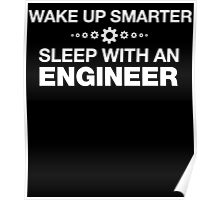 WAKE UP SMARTER SLEEP WITH AN ENGINEER Poster