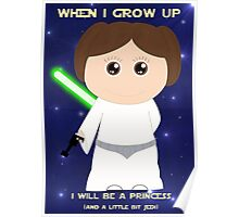 When I grow up, I will be a princess (and a little bit Jedi) Poster