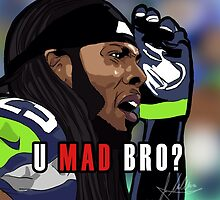 "Richard Sherman ""U Mad Bro?"" by Jmaldonado781"