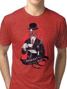 Aristocracy is dead Tri-blend T-Shirt