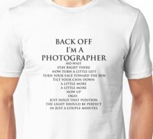 Back Off,  I'm A Photographer-Black Type Unisex T-Shirt