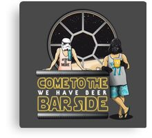 Come to the BAR side Canvas Print