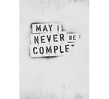 NEVER BE COMPLF Photographic Print