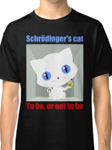 Schrödinger's Cat To be or not to be Classic T-Shirt