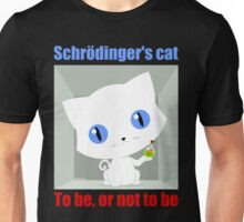 Schrödinger's Cat To be or not to be Unisex T-Shirt