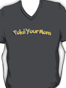 Poke your mom - pokeyourmon pokemon parody T-Shirt