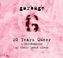 Garbage - 20 Years Queer by badermunayes