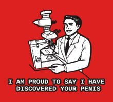 Microscope scientist - I am proud to say I have discovered your penis by erinttt