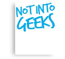NOT INTO GEEKS! in bright blue Canvas Print