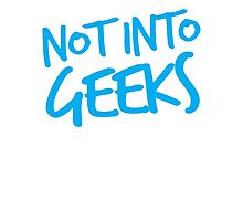 NOT INTO GEEKS! in bright blue Photographic Print