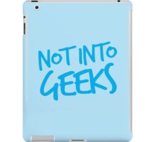 NOT INTO GEEKS! in bright blue iPad Case/Skin