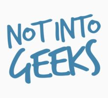 NOT INTO GEEKS! in bright blue Baby Tee