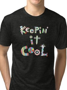 Keep'n It Cool - on dark Tri-blend T-Shirt
