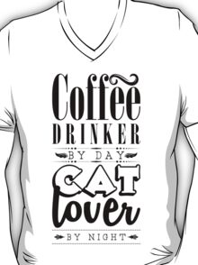 Coffee drinker by day, cat lover by night. T-Shirt