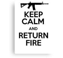 Keep calm and return fire Canvas Print