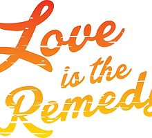 Love is the Remedy by Christina McEwen