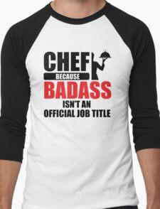Chef. Because badass isn't an official job title Men's Baseball ¾ T-Shirt