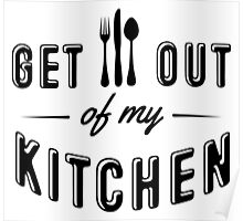 Get out of my kitchen Poster