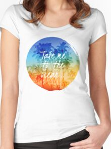 Take me to the ocean Women's Fitted Scoop T-Shirt