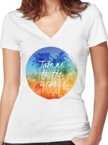 Take me to the ocean Women's Fitted V-Neck T-Shirt
