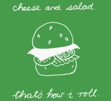Cheese and Salad... by actualchad