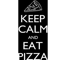 Keep Calm And Eat Pizza - Tshirts Photographic Print