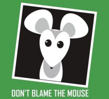 DON'T BLAME THE MOUSE Kids Clothes