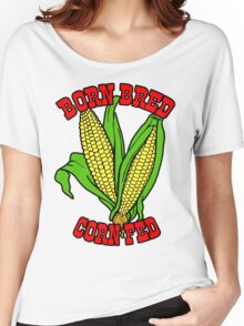 BORN BRED CORN FED (red) Women's Relaxed Fit T-Shirt