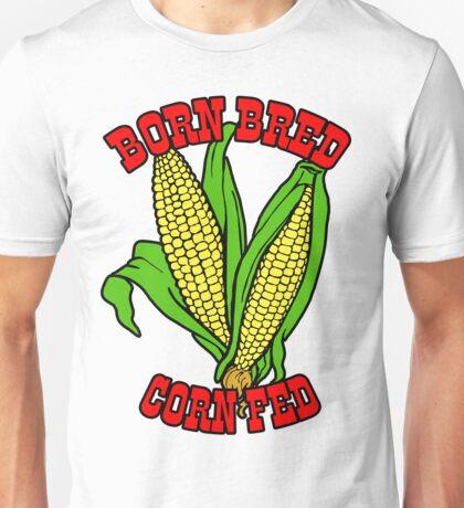 BORN BRED CORN FED (red) Unisex T-Shirt