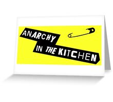 Anarchy in the kitchen Greeting Card