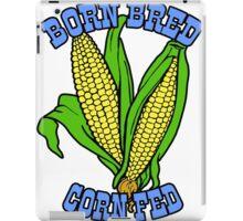 BORN BRED CORN FED (light blue) iPad Case/Skin