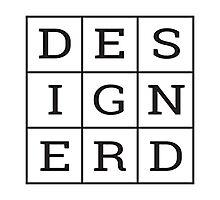 Design Nerd Photographic Print