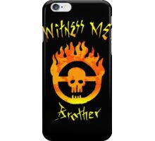 Witness Me Brother iPhone Case/Skin