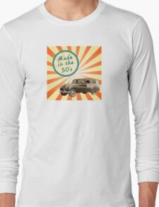 Made in the 50s Long Sleeve T-Shirt