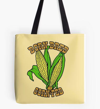 BORN BRED CORN FED (brown) Tote Bag