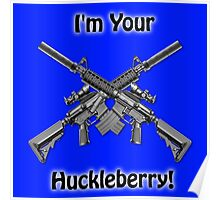 I'm Your Huckleberry Poster