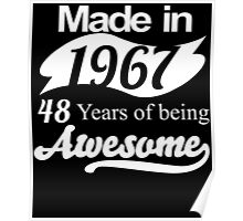 Made in 1967... 48 Years of being Awesome Poster