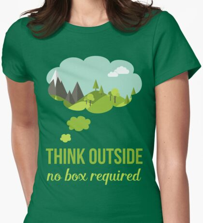 Think Outside No Box Required Walking Hiking T Shirt Womens Fitted T-Shirt