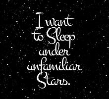 """I Want to Sleep Under Unfamiliar Stars"" Night Sky by Blkstrawberry"