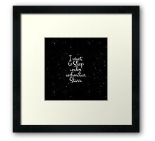 """I Want to Sleep Under Unfamiliar Stars"" Night Sky Framed Print"