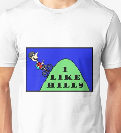 I Like Hills Unisex T-Shirt