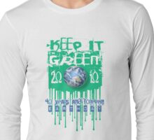 keep it green forever Long Sleeve T-Shirt