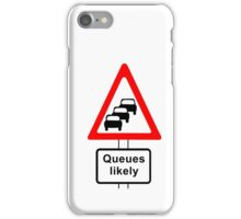 Traffic Queues Likely Sign iPhone Case/Skin