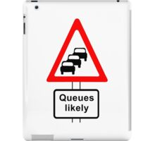 Traffic Queues Likely Sign iPad Case/Skin