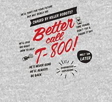 Better Call T-800! Unisex T-Shirt