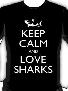 Keep Calm And Love Sharks - Tshirts T-Shirt