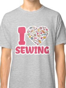 I love SEWING Classic T-Shirt