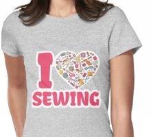 I love SEWING Womens Fitted T-Shirt