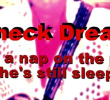 """Redneck Dreamin""... prints and products Sticker"