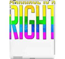 IT'S A RIGHT iPad Case/Skin